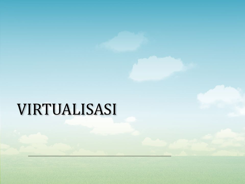 Virtualisasi bisa diartikan sebagai pembuatan suatu bentuk atau versi virtual dari sesuatu yang bersifat fisik, misalnya sistem operasi, perangkat storage/penyimpanan data atau sumber daya jaringan.