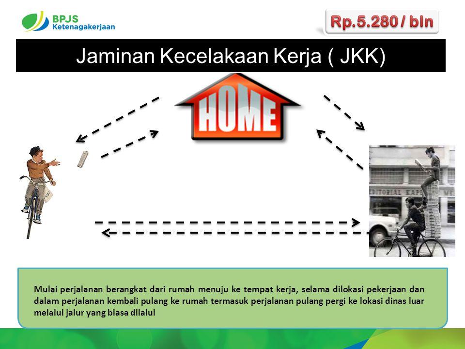 Mulai perjalanan berangkat dari rumah menuju ke tempat kerja, selama dilokasi pekerjaan dan dalam perjalanan kembali pulang ke rumah termasuk perjalan