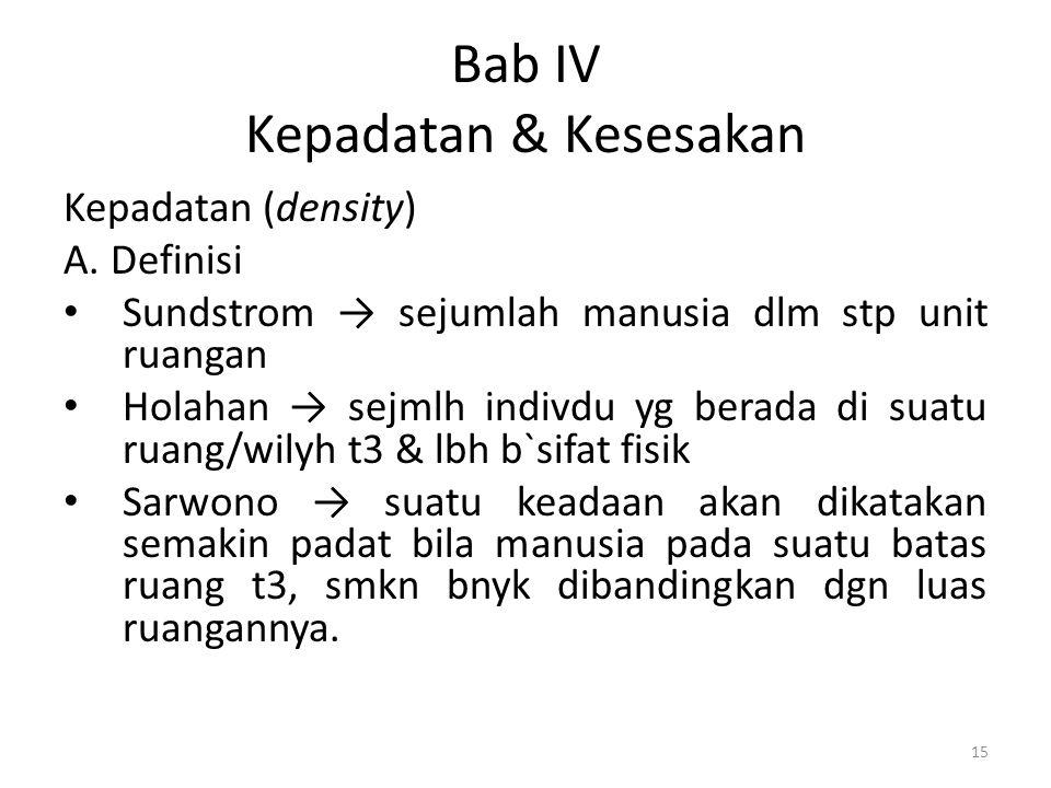 Bab IV Kepadatan & Kesesakan Kepadatan (density) A.