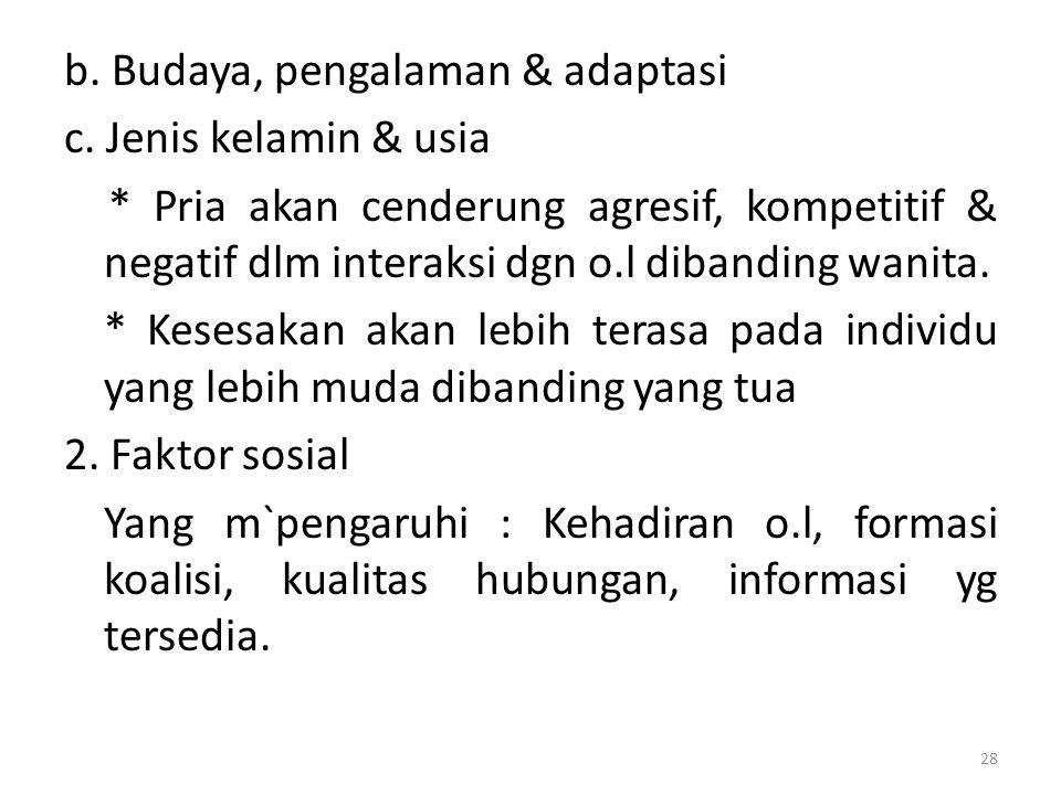 b.Budaya, pengalaman & adaptasi c.