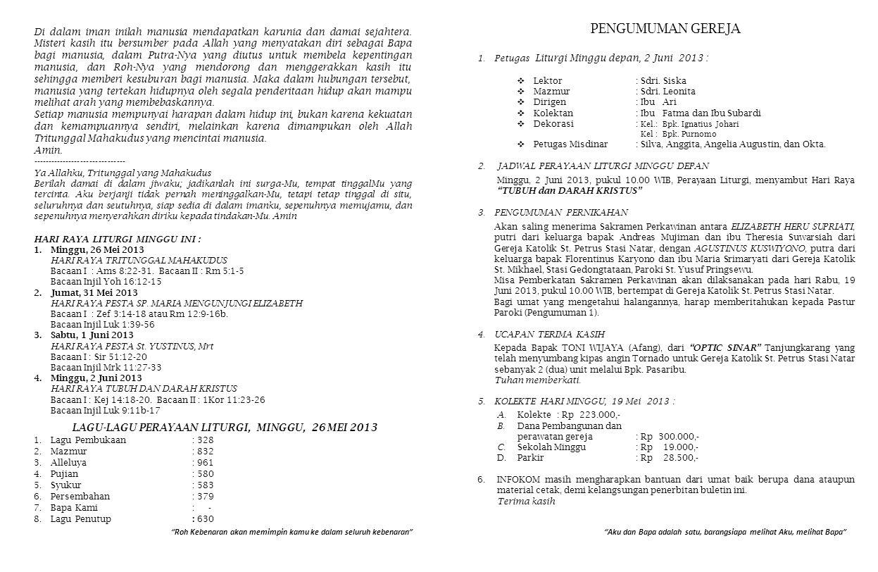 PENGUMUMAN GEREJA 1.Petugas Liturgi Minggu depan, 2 Juni 2013 :  Lektor: Sdri.