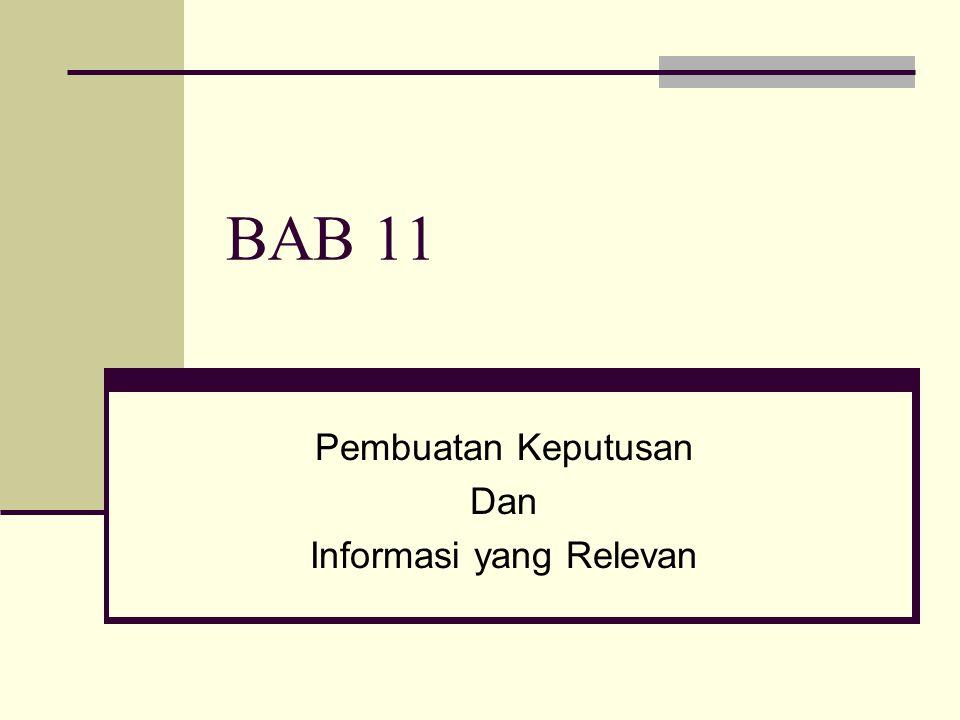 BAB 11 Pembuatan Keputusan Dan Informasi yang Relevan