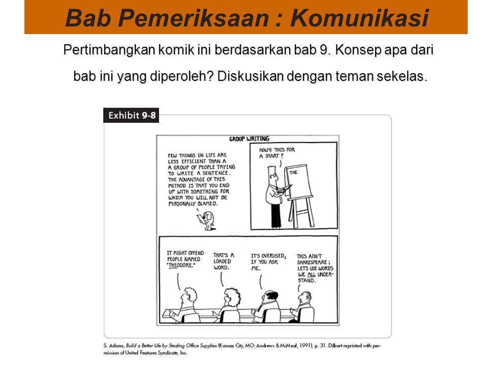 Bab Pemeriksaan : Komunikasi Pertimbangkan komik ini berdasarkan bab 9. Konsep apa dari bab ini yang diperoleh? Diskusikan dengan teman sekelas. Perti