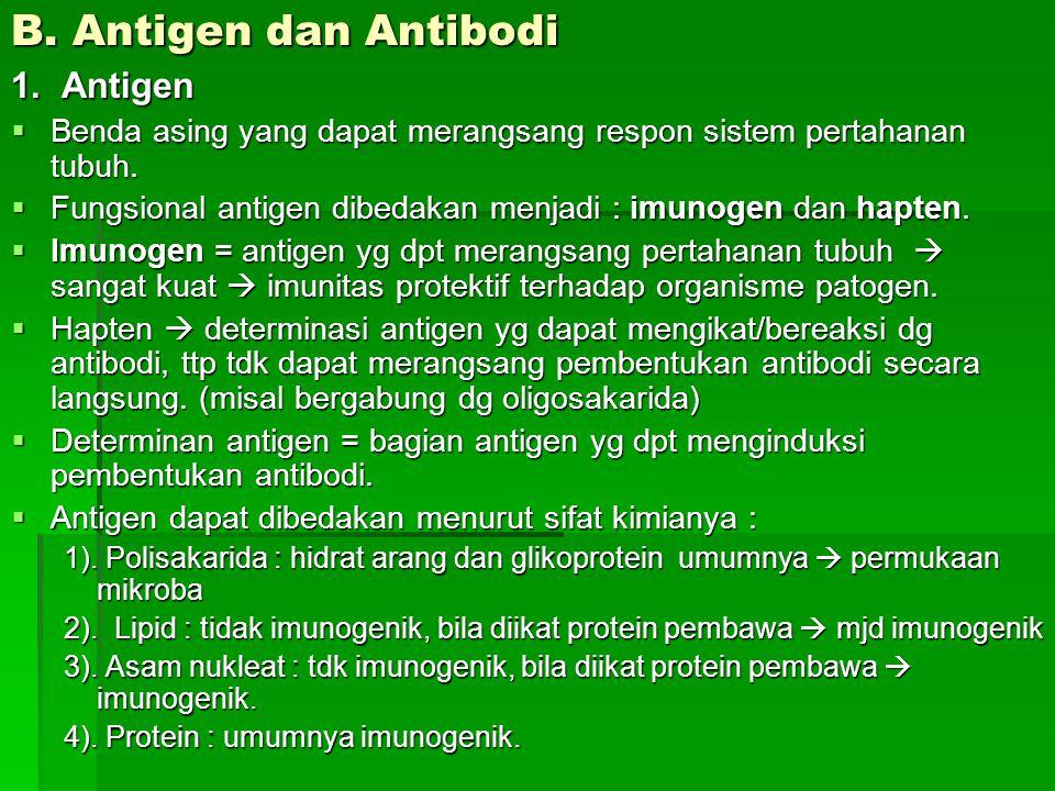 B. Antigen dan Antibodi 1. Antigen  Benda asing yang dapat merangsang respon sistem pertahanan tubuh.  Fungsional antigen dibedakan menjadi : imunog