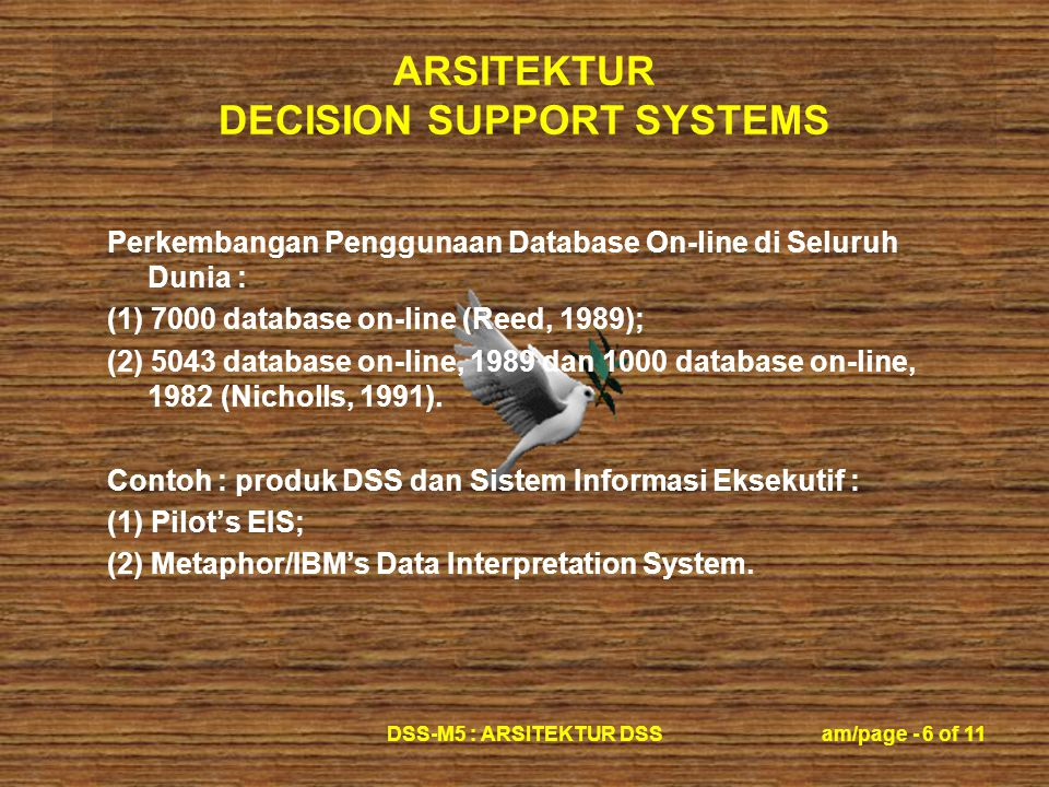 ARSITEKTUR DECISION SUPPORT SYSTEMS DSS-M5 : ARSITEKTUR DSSam/page - 6 of 11 Perkembangan Penggunaan Database On-line di Seluruh Dunia : (1) 7000 data