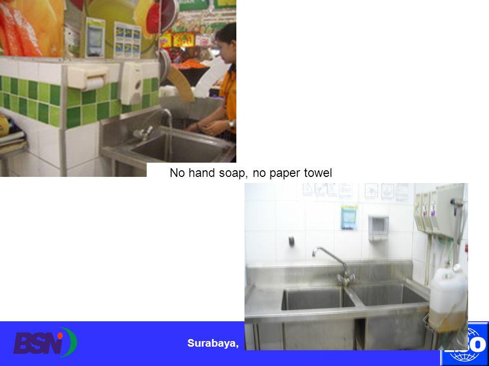 Surabaya, 11 April 2012 No hand soap, no paper towel