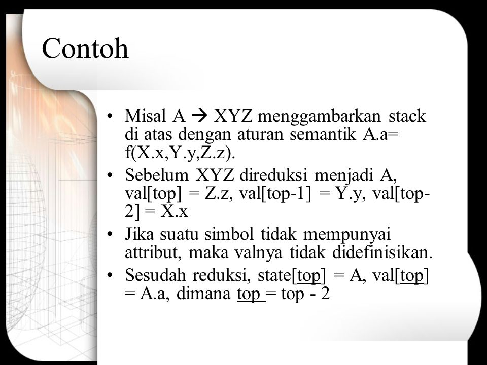 Contoh Misal A  XYZ menggambarkan stack di atas dengan aturan semantik A.a= f(X.x,Y.y,Z.z).