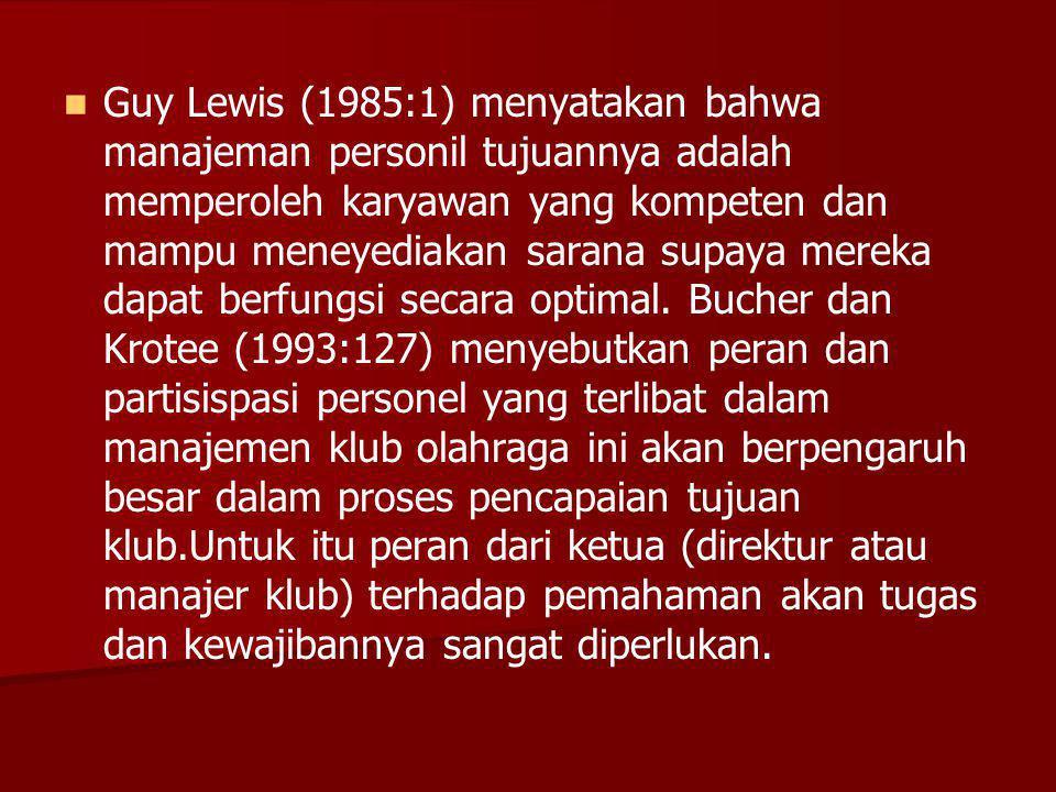 Guy Lewis (1985:1) menyatakan bahwa manajeman personil tujuannya adalah memperoleh karyawan yang kompeten dan mampu meneyediakan sarana supaya mereka
