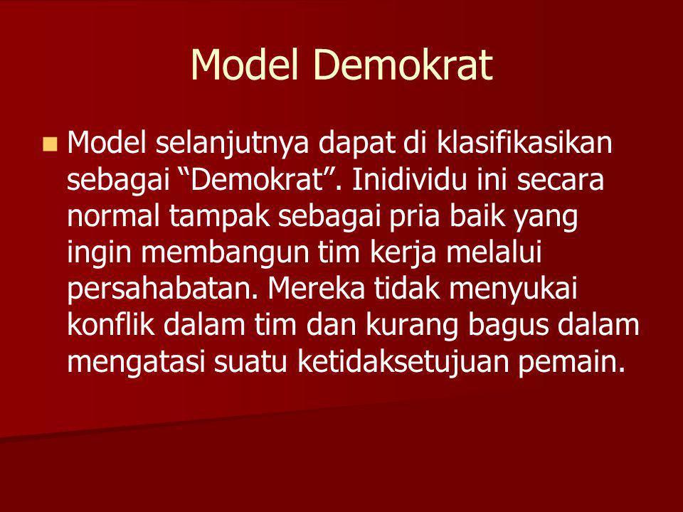 """Model Demokrat Model selanjutnya dapat di klasifikasikan sebagai """"Demokrat"""". Inidividu ini secara normal tampak sebagai pria baik yang ingin membangun"""