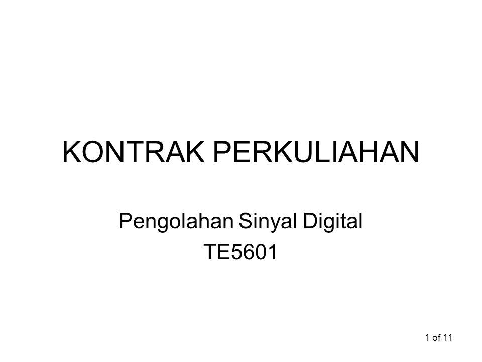 1 of 11 KONTRAK PERKULIAHAN Pengolahan Sinyal Digital TE5601