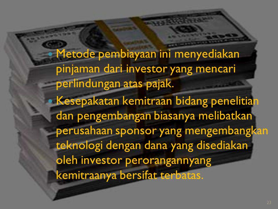 Metode pembiayaan ini menyediakan pinjaman dari investor yang mencari perlindungan atas pajak. Kesepakatan kemitraan bidang penelitian dan pengembanga