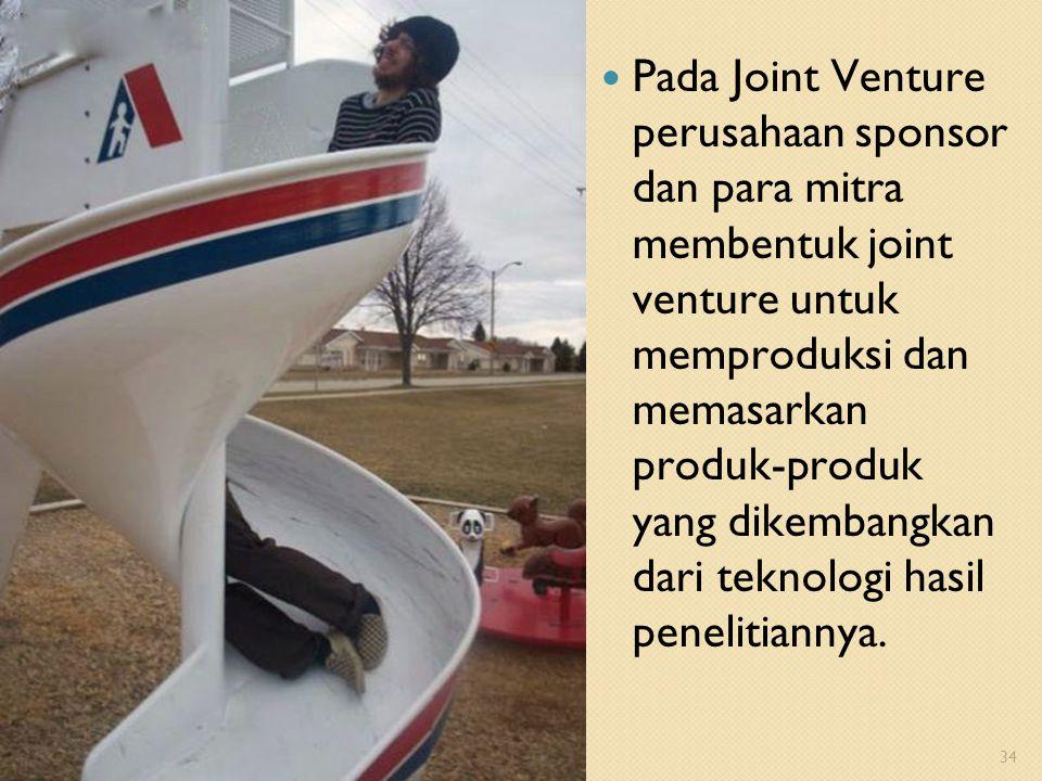 Pada Joint Venture perusahaan sponsor dan para mitra membentuk joint venture untuk memproduksi dan memasarkan produk-produk yang dikembangkan dari tek