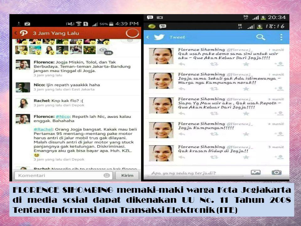 FLORENCE SIHOMBING memaki-maki warga Kota Jogjakarta di media sosial dapat dikenakan UU No. 11 Tahun 2008 Tentang Informasi dan Transaksi Elektronik (