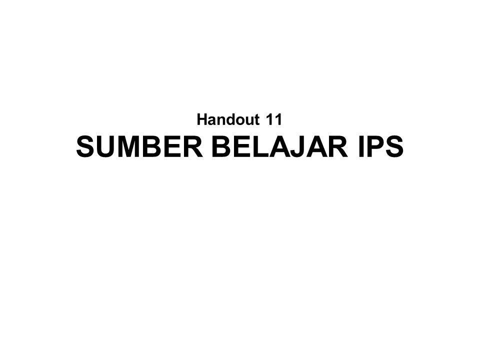 Handout 11 SUMBER BELAJAR IPS