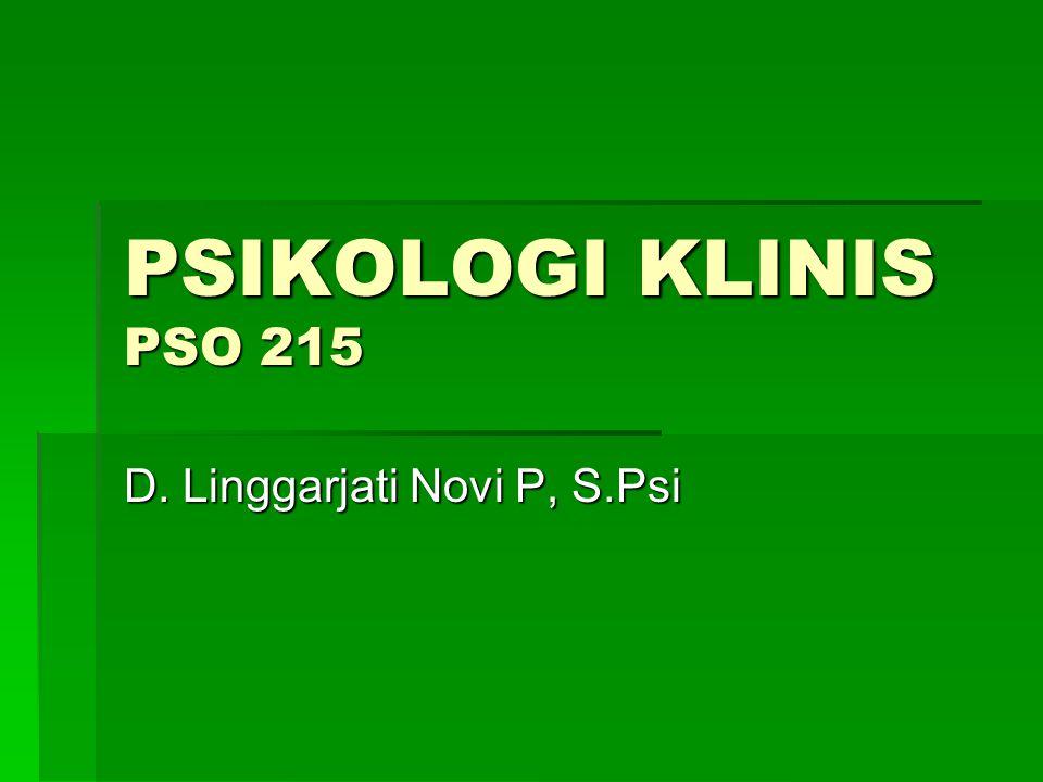 PSIKOLOGI KLINIS PSO 215 D. Linggarjati Novi P, S.Psi