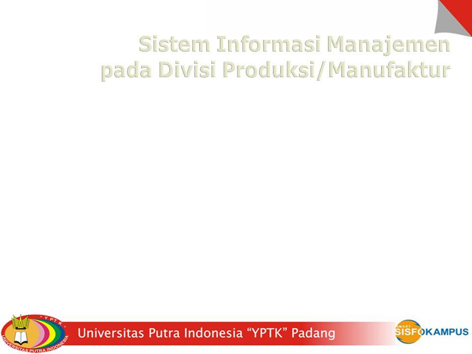 Sistem Informasi Manufaktur DR. A. Ramadona N. S.Kom, MMSI
