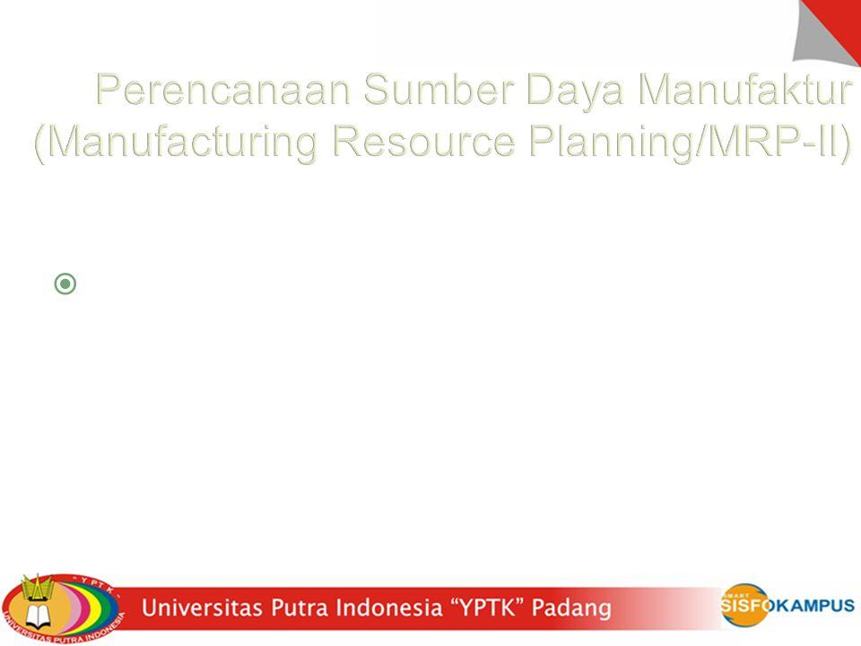  Tujuannya adalah utk mengintegrasikan MRP dengan semua sistem-sistem yang mempengaruhi pengelolaan material