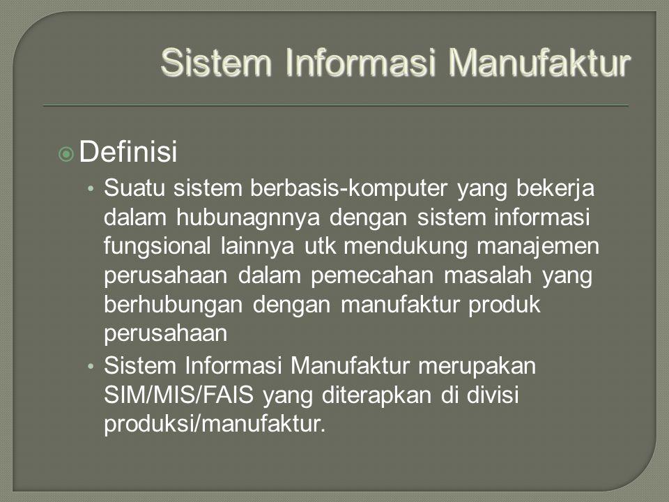  Definisi Suatu sistem berbasis-komputer yang bekerja dalam hubunagnnya dengan sistem informasi fungsional lainnya utk mendukung manajemen perusahaan