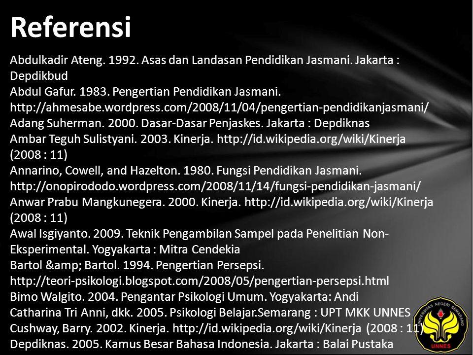 Referensi Abdulkadir Ateng.1992. Asas dan Landasan Pendidikan Jasmani.