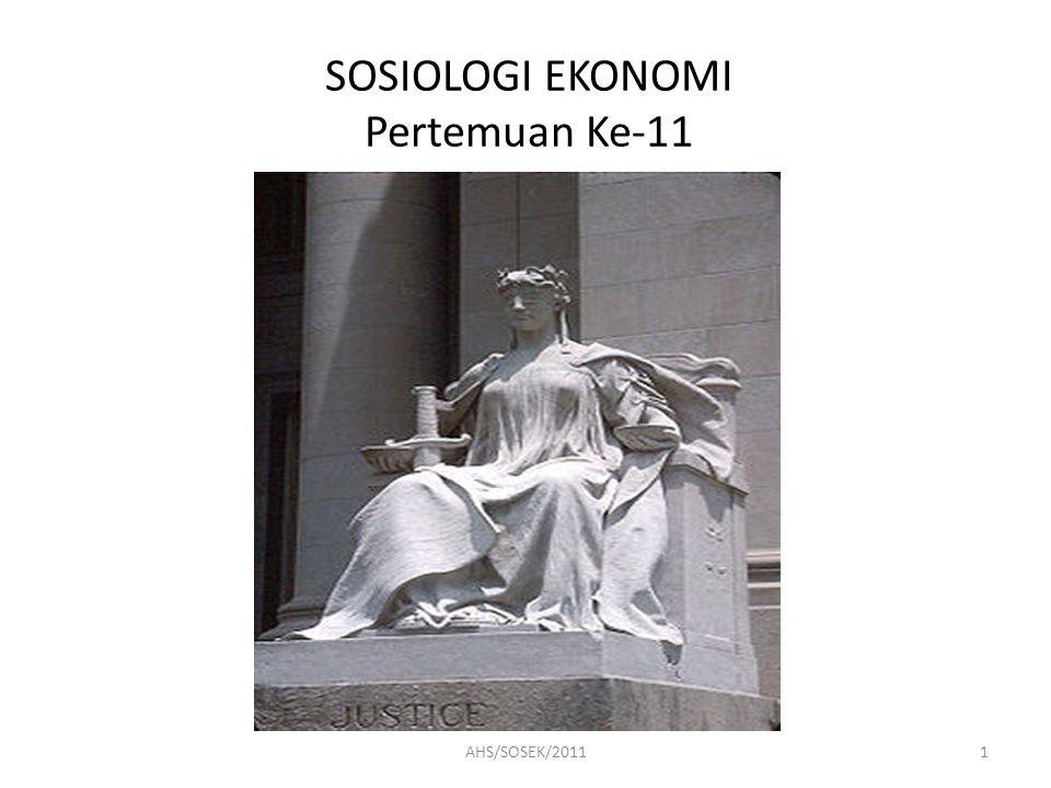 SOSIOLOGI EKONOMI Pertemuan Ke-11 1AHS/SOSEK/2011