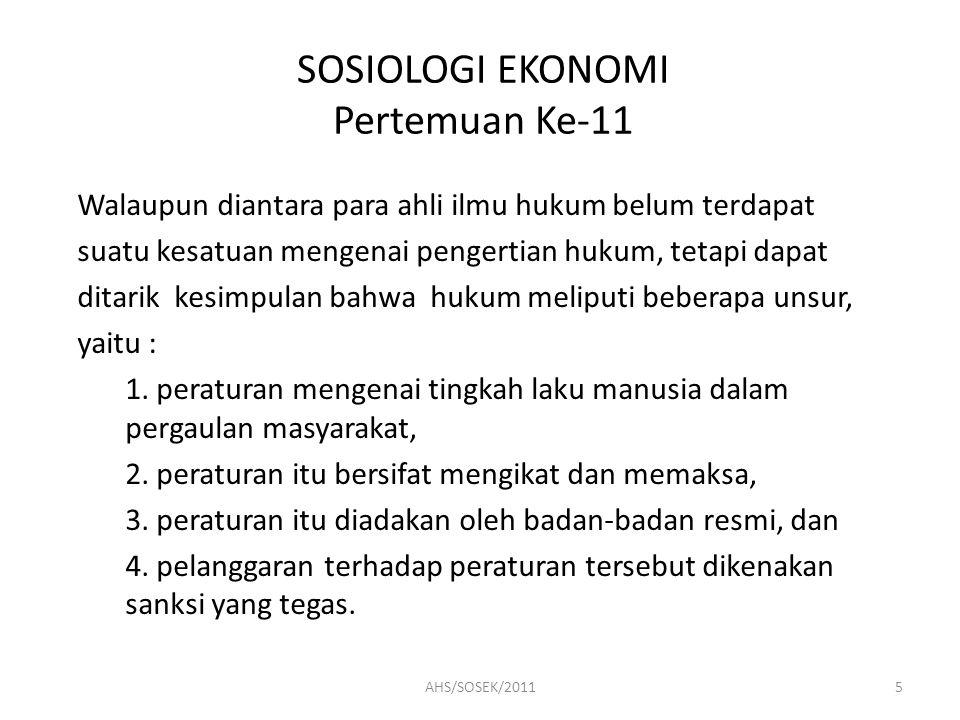 SOSIOLOGI EKONOMI Pertemuan Ke-11 Tujuan Hukum : 1.