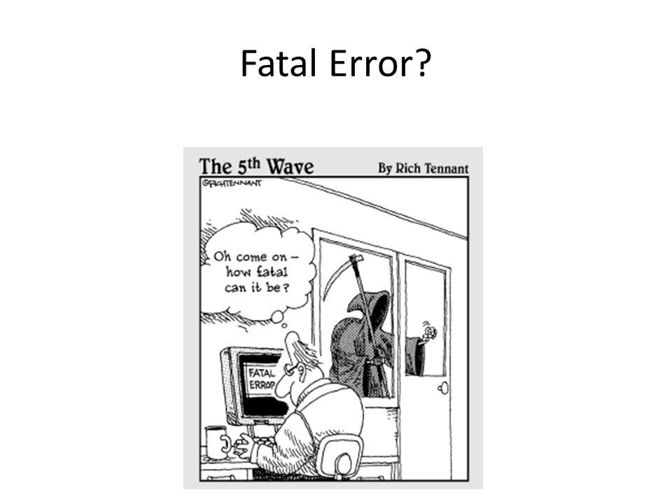 Fatal Error?
