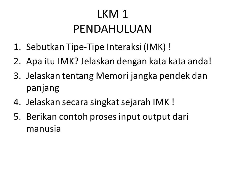 LKM 1 PENDAHULUAN 1.Sebutkan Tipe-Tipe Interaksi (IMK) .
