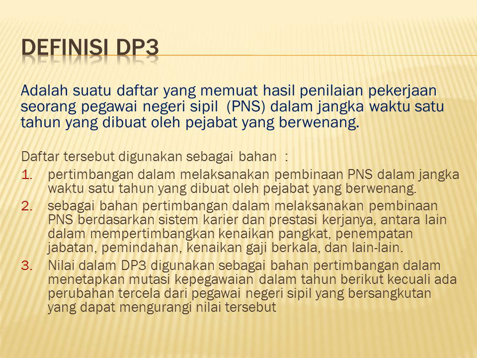 Adalah suatu daftar yang memuat hasil penilaian pekerjaan seorang pegawai negeri sipil (PNS) dalam jangka waktu satu tahun yang dibuat oleh pejabat yang berwenang.