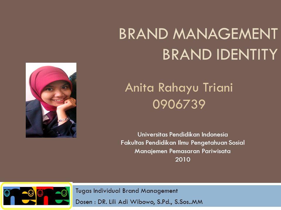 BRAND MANAGEMENT BRAND IDENTITY Tugas Individual Brand Management Dosen : DR.