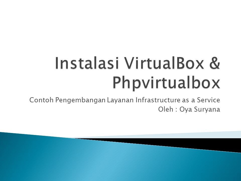  Download virtualbox ◦ https://www.virtualbox.org/wiki/Linux_Downloads  Download Extension Pack ◦ http://download.virtualbox.org/virtualbox/4.1.26/ Oracle_VM_VirtualBox_Extension_Pack-4.1.26- 84997.vbox-extpack  Download Phpvirtualbox ◦ http://code.google.com/p/phpvirtualbox/download s/list