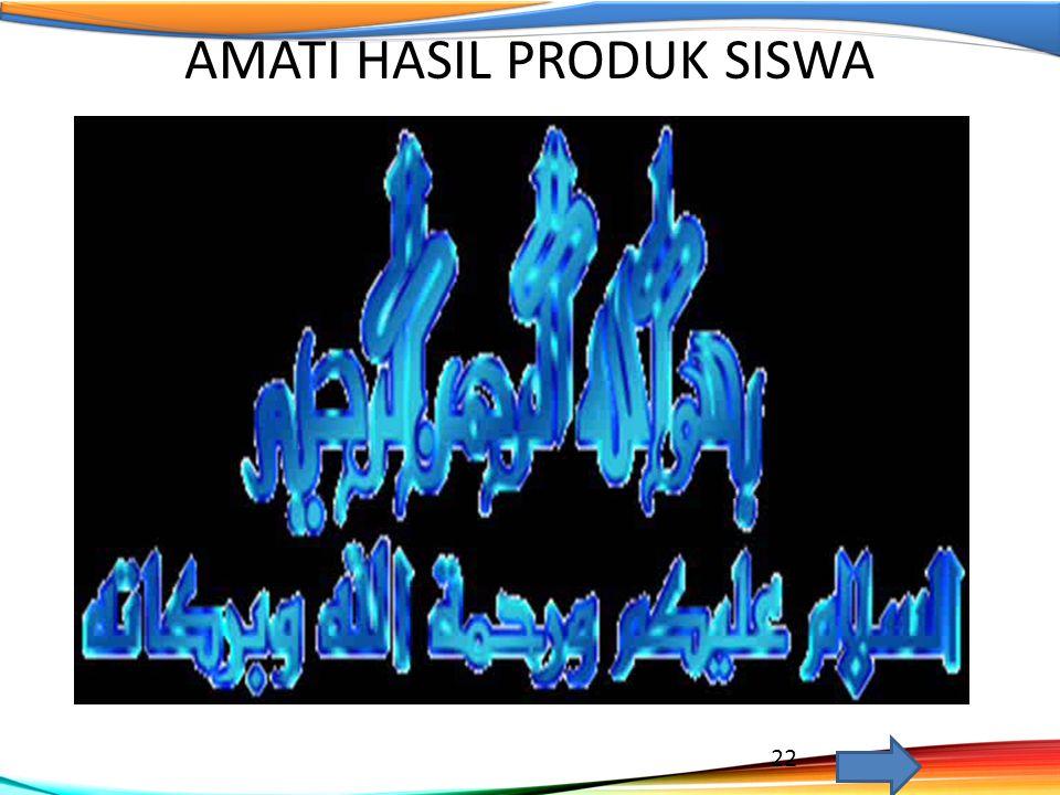 AMATI HASIL PRODUK SISWA 22