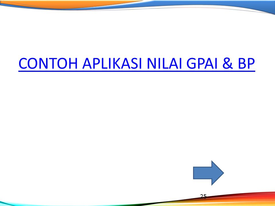 CONTOH APLIKASI NILAI GPAI & BP 25