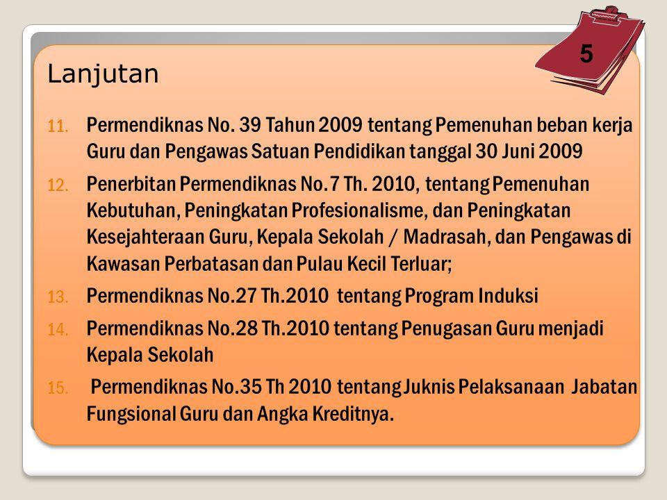 Lanjutan 6. Permendiknas No 72 Tahun 2008 tentang Tunjangan profesi Guru Bagi Guru Tetap Bukan Pegawai Negeri Sipil yang belum Memiliki Jabatan Fungsi