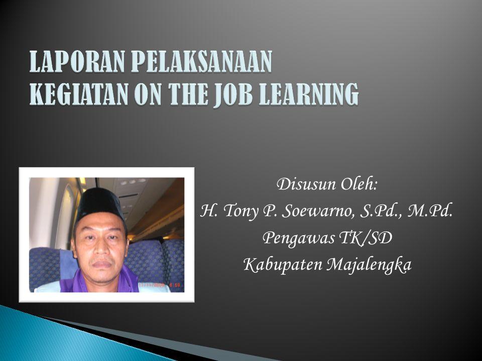 Disusun Oleh: H. Tony P. Soewarno, S.Pd., M.Pd. Pengawas TK/SD Kabupaten Majalengka