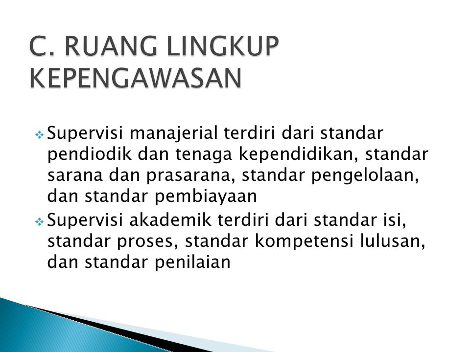  Supervisi manajerial terdiri dari standar pendiodik dan tenaga kependidikan, standar sarana dan prasarana, standar pengelolaan, dan standar pembiaya