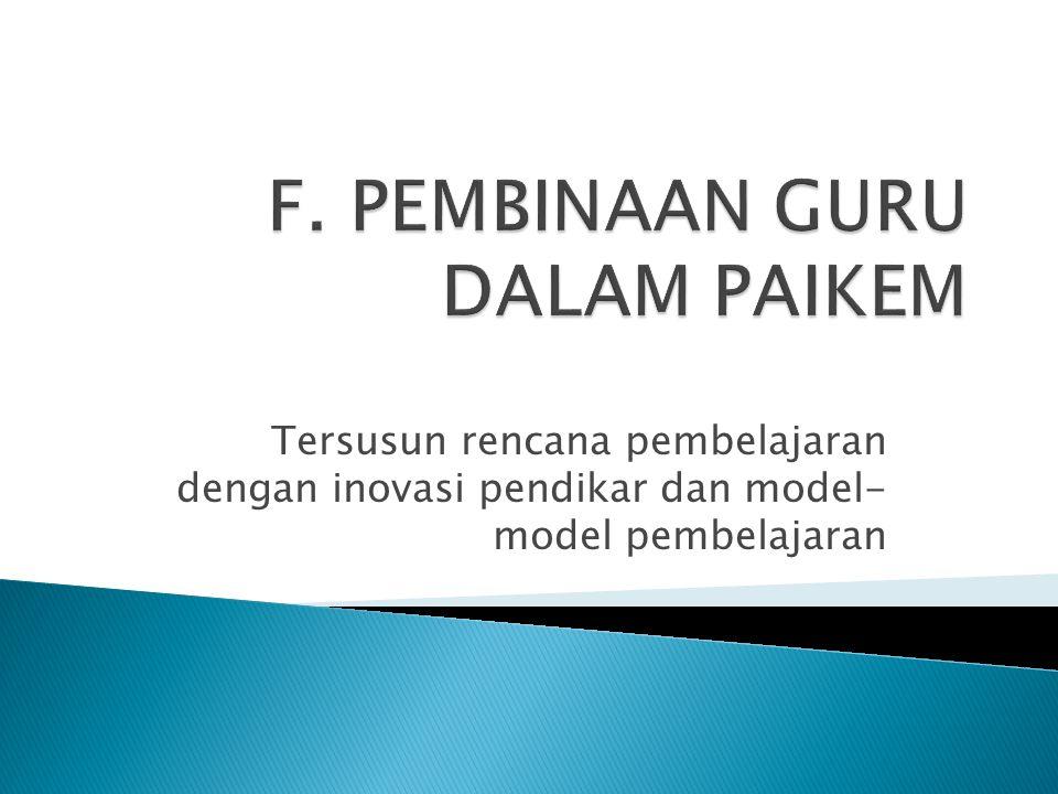Tersusun rencana pembelajaran dengan inovasi pendikar dan model- model pembelajaran