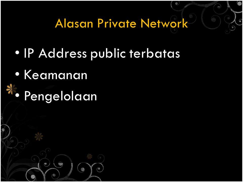 Alasan Private Network IP Address public terbatas Keamanan Pengelolaan