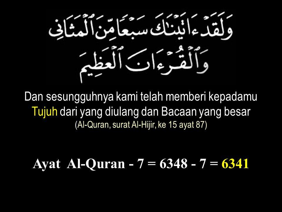6341 raka'at setahun 6348 ayat Al-Quran 7 ayat Al-Quran ----------------------------- - 6341 ayat Al-Quran