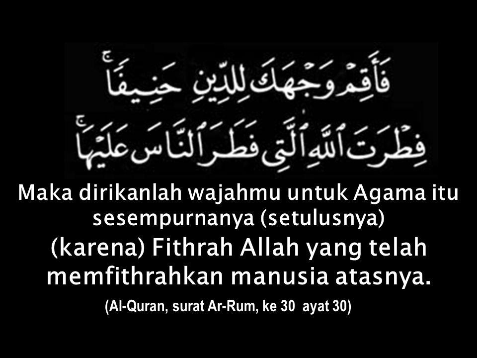 Siapa meliwati Ramadhan itu dengan benar, ia dapat kembali kepada Fithrah sebagai manusia.