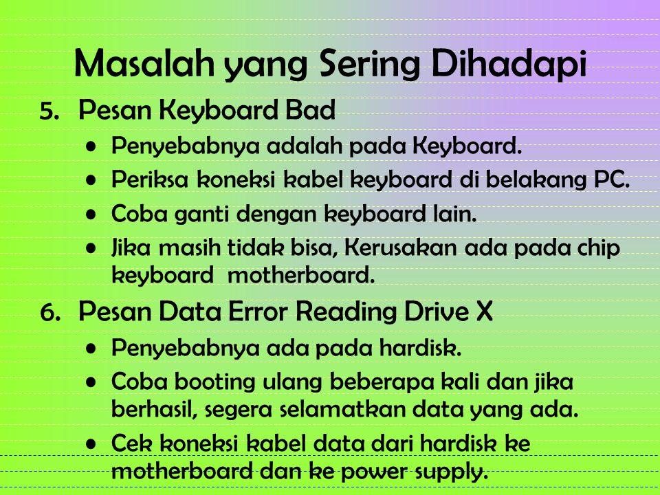 Masalah yang Sering Dihadapi 5.Pesan Keyboard Bad Penyebabnya adalah pada Keyboard.