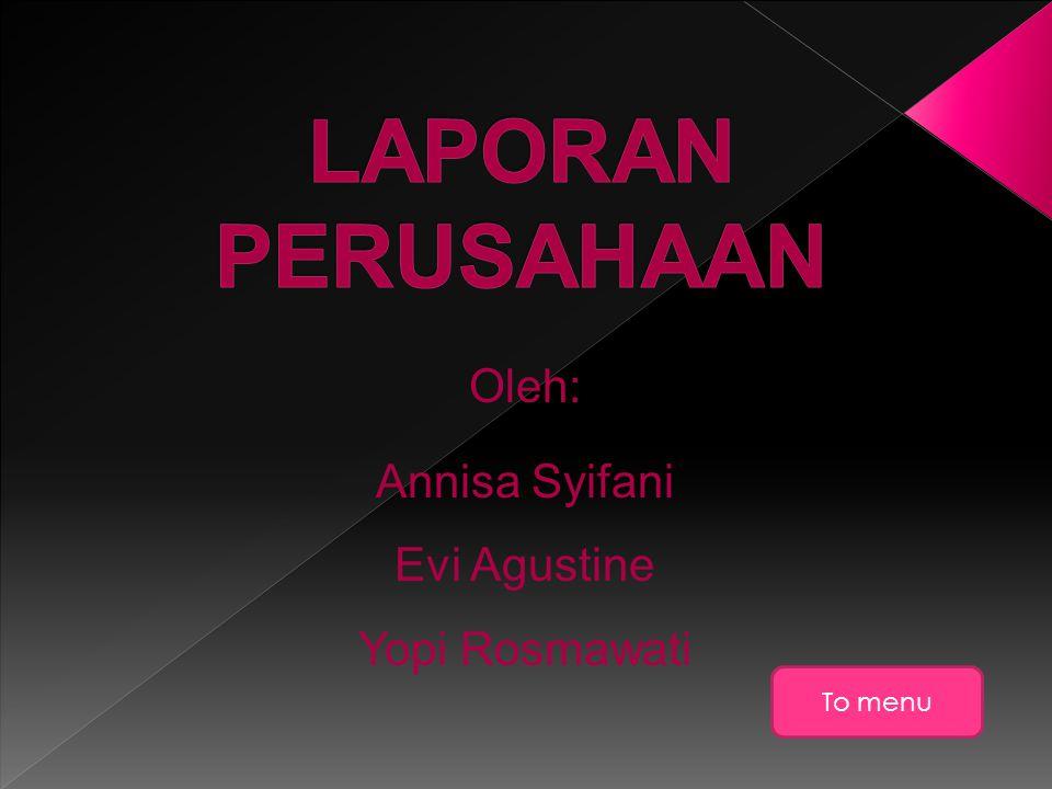 Oleh: Annisa Syifani Evi Agustine Yopi Rosmawati To menu