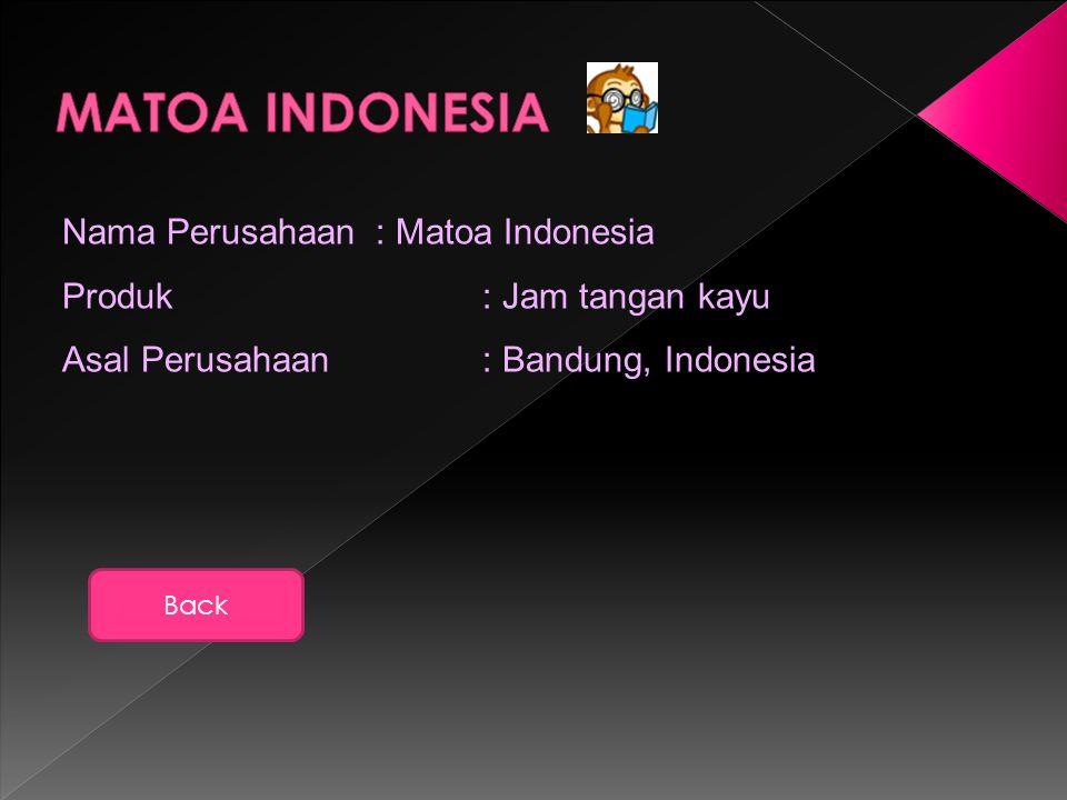 Nama Perusahaan: Matoa Indonesia Produk: Jam tangan kayu Asal Perusahaan : Bandung, Indonesia Back