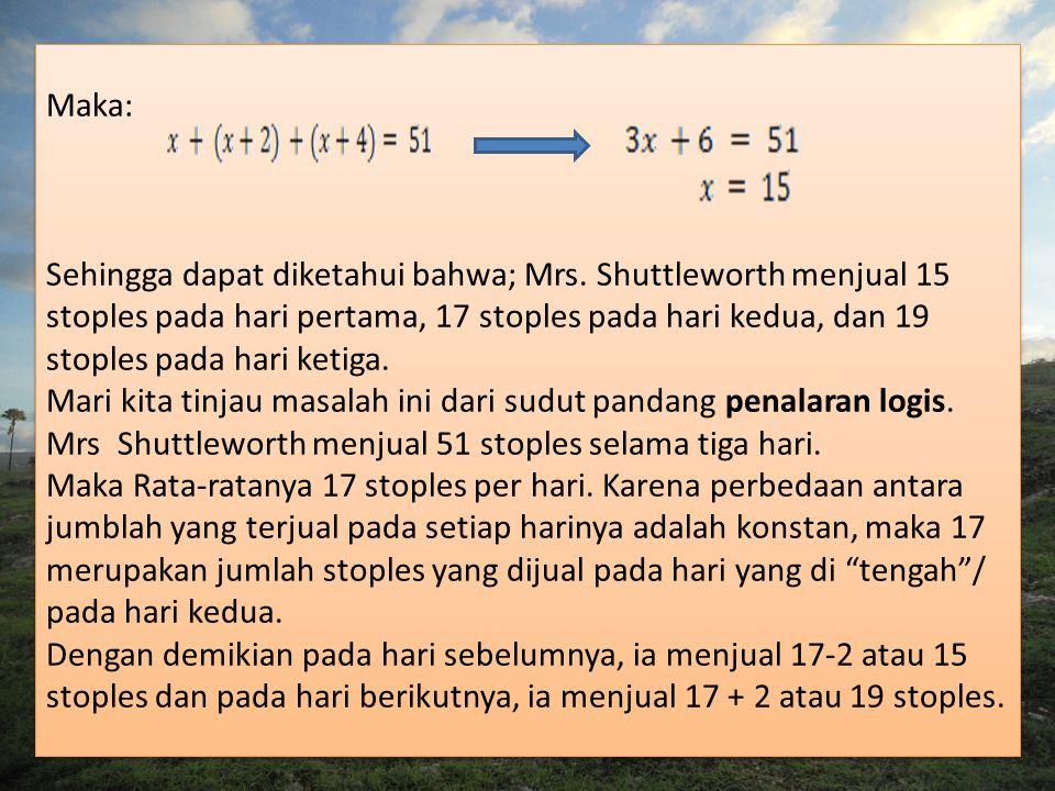 Maka: Sehingga dapat diketahui bahwa; Mrs.