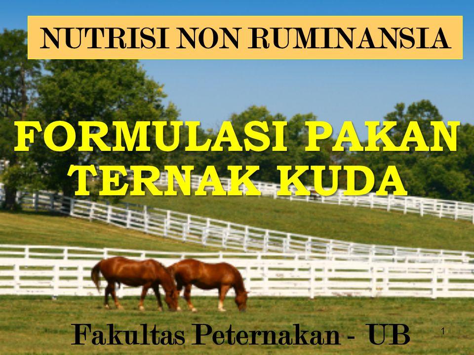 1 FORMULASI PAKAN TERNAK KUDA NUTRISI NON RUMINANSIA Fakultas Peternakan - UB