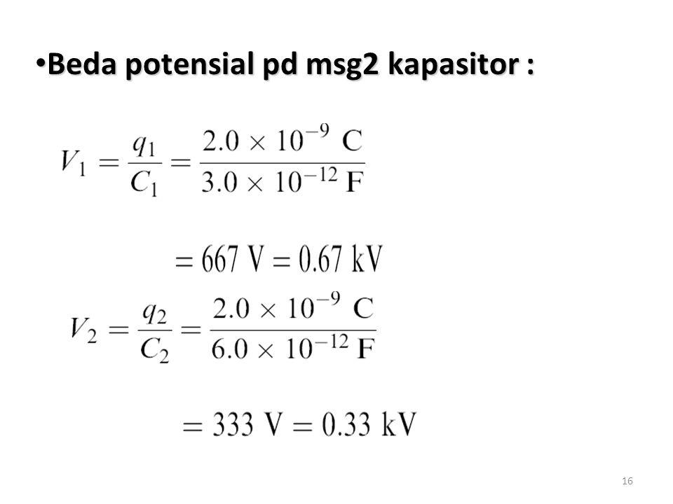 16 Beda potensial pd msg2 kapasitor : Beda potensial pd msg2 kapasitor :