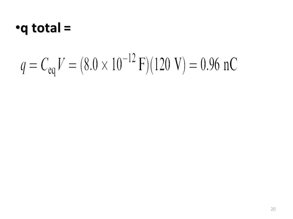20 q total = q total =