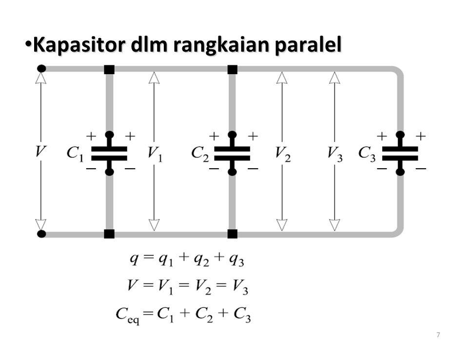 8 Energy PE E yg disimpan dlm sebuah kapasitor dr sebuah kapasitansi C yg memiliki muatan q dan beda potensial v adalah : Energy PE E yg disimpan dlm sebuah kapasitor dr sebuah kapasitansi C yg memiliki muatan q dan beda potensial v adalah :