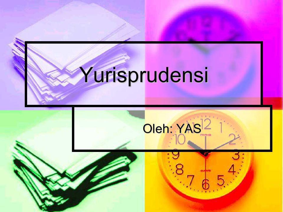Yurisprudensi Oleh: YAS