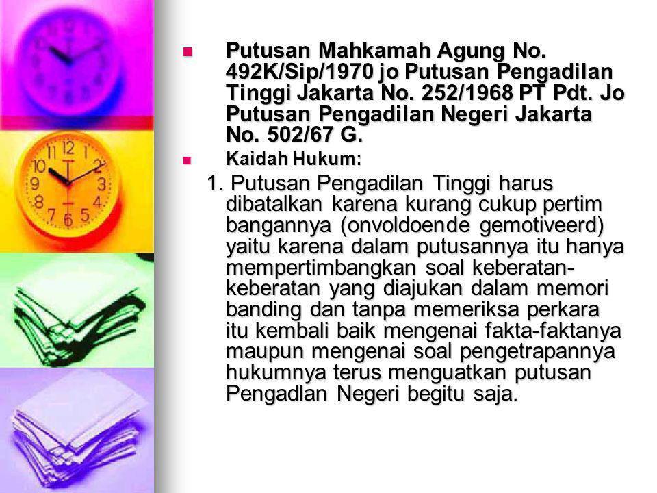 Putusan Mahkamah Agung No. 492K/Sip/1970 jo Putusan Pengadilan Tinggi Jakarta No. 252/1968 PT Pdt. Jo Putusan Pengadilan Negeri Jakarta No. 502/67 G.