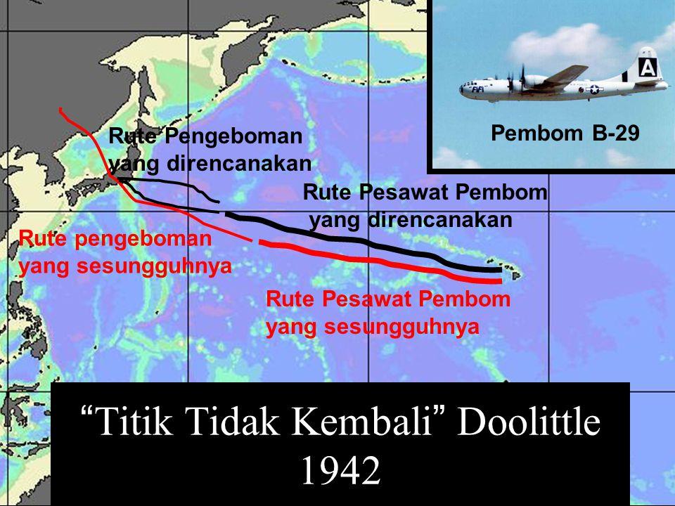 """Titik Tidak Kembali"" Doolittle 1942 Pembom B-29 Rute Pengeboman yang direncanakan Rute Pesawat Pembom yang direncanakan Rute pengeboman yang sesunggu"